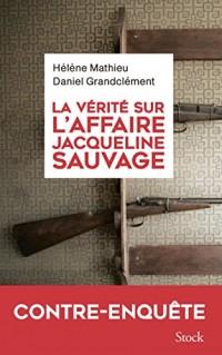 La vérité sur l'affaire Jacqueline Sauvage