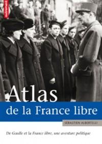 Atlas de la France Libre : De Gaulle et la France Libre, une aventure politique