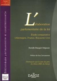 L'élaboration parlementaire de la loi : Etude comparative (Allemagne, France, Royaume-Uni)