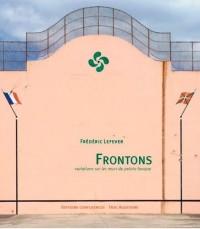 Frontons, variations sur les murs de pelote basque