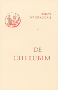 Oeuvres de Philon d'Alexandrie. De cherubim, volume 3