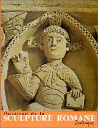 Floraison de la sculpture romane, tome 2 : Le Coeur et la main