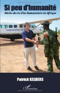 Si peu d'humanité : Récits de vie d'un humanitaire en Afrique