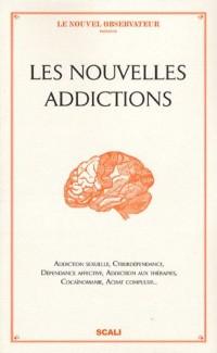 Les Nouvelles addictions : Addiction sexuelle, cyberdépendance, dépendance affective, addiction aux thérapies, achat compulsif...