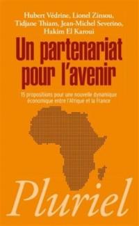 Un partenariat pour l'avenir: 15 propositions pour une nouvelle dynamique économique entre l'Afrique et la France