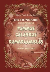 Dictionnaire Biographique des Femmes Célébrés et Remarquables de