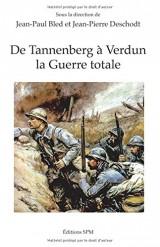 De Tannenberg à Verdun la Guerre Totale