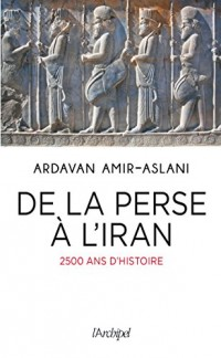 De la Perse à l'Iran: 2500 ans d'histoire