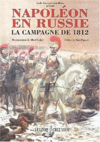 Napoléon en Russie : Histoire de la campagne de Russie pendant l'année 1812 et de la captivité des prisonniers français en Sibérie et dans les autres provinces de l'Empire