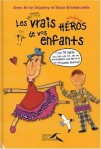 Les Vrais héros de vos enfants avec Annie Duperey et soeur Emmanuelle