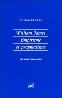 William James : Empirisme et pragmatisme
