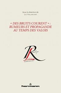 « Des bruits courent » : rumeurs et propagande au temps des Valois