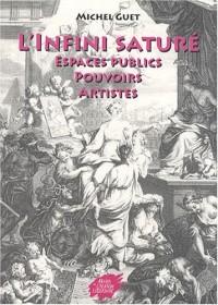 L'infini saturé : Espaces publics, pouvoirs, artistes