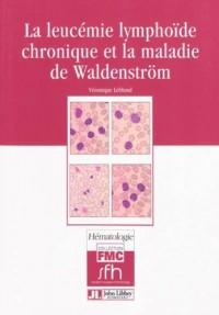 La leucémie lymphoïde chronique et la maladie de Waldenström