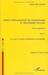 Droits fondamentaux du contribuable et procédures fiscales : étude comparative : Tome 2, Les droits d'origine procédurale du contribuable