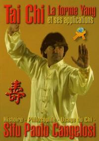 Tai Chi la Forme Yang & Ses Applicat.