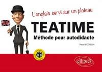 Tea Time l'Anglais Servi Sur un Plateau Methode pour Autodidacte avec Fichiers Audio