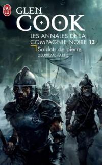 Les Annales de la Compagnie noire, Tome 13 : Soldats de pierre : Deuxième partie