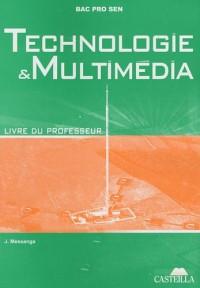 Technologie et multimédia Bac pro SEN champ multimédia : Livre du professeur