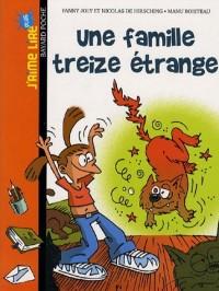 Une famille treize étrange