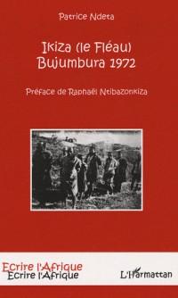 Izika (le Fléau) : Bujumbura 1972