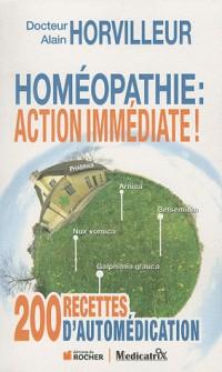 Homéopathie : Action immédiate ! : 200
