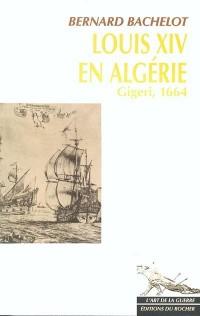Louis XIV en Algérie : Gigeri, 1664