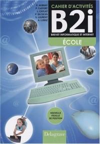 Cahier d'activités B2i : Brevet informatique et Internet CM