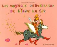 Les voyages merveilleux de Lilou la fée : ... Et de son grimoire-à-pattes