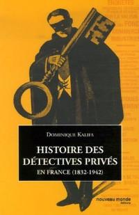 Histoire des détectives privés : En France (1832-1942)