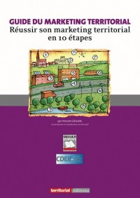Guide du marketing territorial : Réussir son marketing territorial en 10 étapes