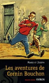 Les aventures de Cornin Bouchon