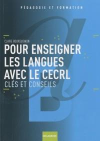 Pour enseigner les langues avec le CERCL : Clés et conseils