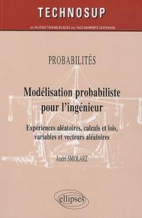 Modélisation Probaliste pour l'Ingenieur Experien Ces Aleatoires Calculs & Lois Variables Niveau B