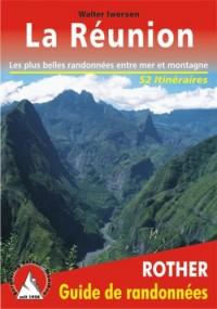 La Réunion. Les 52 plus belles randonnées.