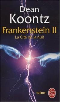 Frankenstein, Tome 2 : La Cité de la nuit