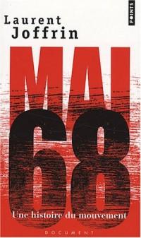 Mai 68 . Une histoire du mouvement