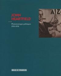 John Heartfield : Photomontages politiques 1930-1938