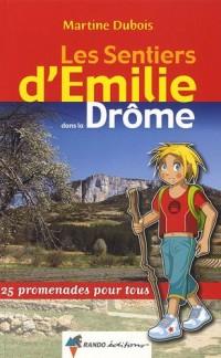 Les Sentiers d'Emilie dans la Drôme : 25 promenades pour tous