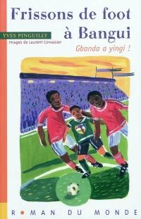 Frissons de foot à Bangui