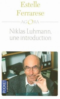 Niklas Luhmann : Une introduction