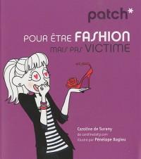 Pour être fashion mais pas victime