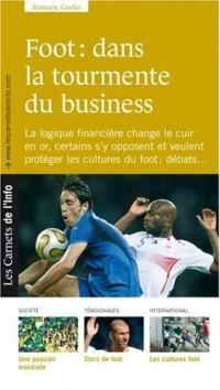Foot : dans la tourmente du business : La logique financière change le cuir en or, certains s'y opposent et veulent protéger les cultures du foot ; débats...
