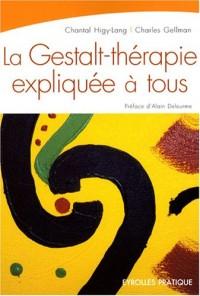 La Gestalt-thérapie expliquée à tous : Intelligence relationnelle et art de vivre