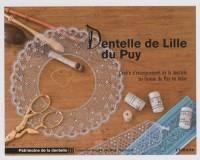 Dentelle de Lille du Puy : Centre d'enseignement de la dentelle au fuseau du Puy-en-Velay