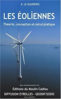 Les éoliennes : Théorie, conception et calcul pratique