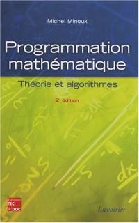 Programmation mathématique : Théorie et algorithmes