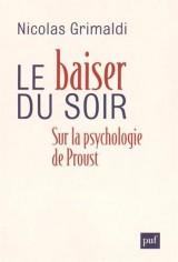 Le baiser du soir : Sur la psychologie de Proust