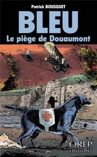 Bleu - Le piège de Douaumont