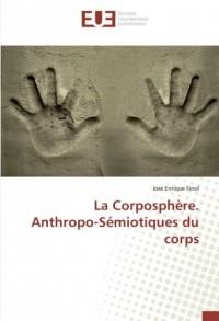 La Corposphère. Anthropo-Sémiotiques du corps